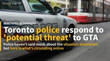 Police evaluating 'potential risk' to public safety in the GTA
