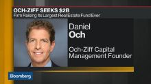 Och-Ziff Is Said Looking to Raise $2 Billion for Real Estate Fund