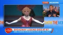 Broadway legend Carol Channing passes away