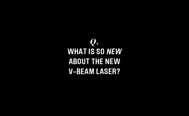 The New Vbeam Prima Is Here (Rosacea Sufferers Rejoice!)