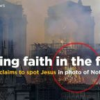 Woman claims to spot Jesus in photo of fire at Notre Dame Cathedral