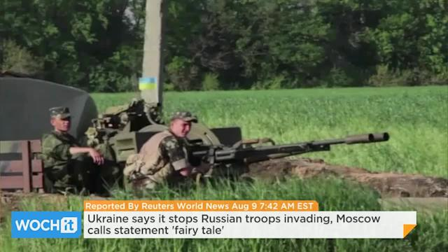 Ukraine Says It Stops Russian Troops Invading, Moscow Calls Statement 'fairy Tale'