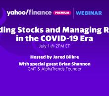 Yahoo Finance Premium Webinars: Trading Stocks and Managing Risks in the COVID-19 Era