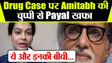 Payal angry over Amitabh for not saying anything about drug case and Sushant death