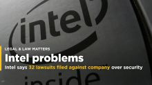 Intel says 32 lawsuits filed against company over security flaws