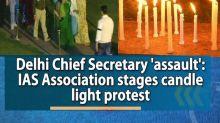 Delhi Chief Secretary 'assault': IAS Association stages candle light protest