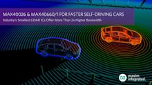 Industry's Smallest LiDAR ICs by Maxim Integrated Offer More Than 2x Higher Bandwidth for Faster Self-Driving Cars