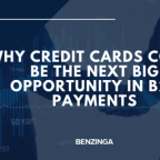 Why Credit Cards Could Be The Next Big Opportunity In B2B Payments