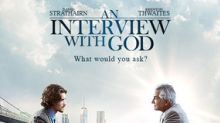 'AN INTERVIEW WITH GOD' Asks the Hard-Hitting Questions, Starring Academy Award® Nominee David Strathairn, in Cinemas Nationwide for Three Nights Only This August