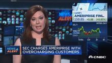 SEC charges Ameriprise with overcharging customers