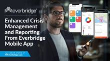Everbridge Announces Next Generation of Mobile App for Organizations to Manage the Full Lifecycle of a Critical Event from a Device