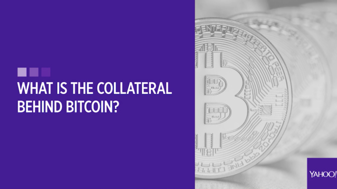 What is the collateral behind bitcoin?