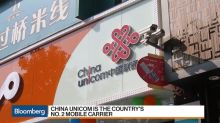 How China Unicom is Benefiting From Revamp