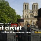 Police official: Short-circuit likely caused Notre Dame blaze