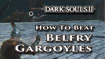 How to beat the Belfry Gargoyles - Dark Souls II - Walkthrough