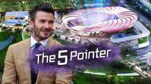 The Five Pointer: Beckham's new Miami stadium, Champions League, NBA returns