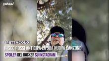 Vasco Rossi anticipa la sua nuova canzone