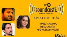9XM SoundcastE: Episode 66 With Puneet Sharma, Priya Saraiya And Hussain Haidry