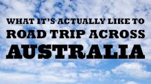 What it's Actually Like to Road-Trip Across Australia
