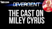 What the Divergent Cast REALLY Thinks of Miley Cyrus