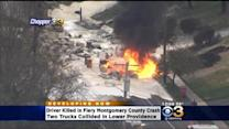 One Dead After Two Trucks Collide In Fiery Crash In Lower Providence