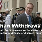 Trump says Shanahan will no longer be considered for defense secretary