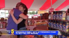 Family opens fireworks stand to raise money for daughter's nuptials: 'Weddings are not cheap'