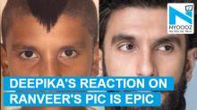 Deepika Padukone's reaction is hilarious on Ranveer Singh's throwback pic