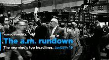 Yahoo Finance's Morning Rundown, January 19