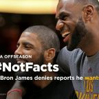 #NotFacts: LeBron James denies reports he'd 'beat' Kyrie Irving, wants him gone
