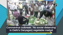Coronavirus outbreak: 'No social distancing' in Delhi's Daryaganj vegetable market