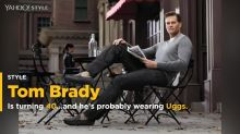 Tom Brady Is Turning the Big Four-Oh! (and He's Probably Wearing Uggs)