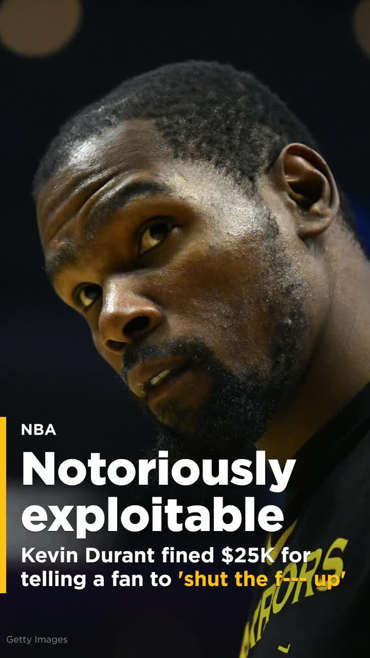 super popular b96f0 99c93 Kevin Durant fined  25,000 for telling a fan to  shut the f--- up   Video