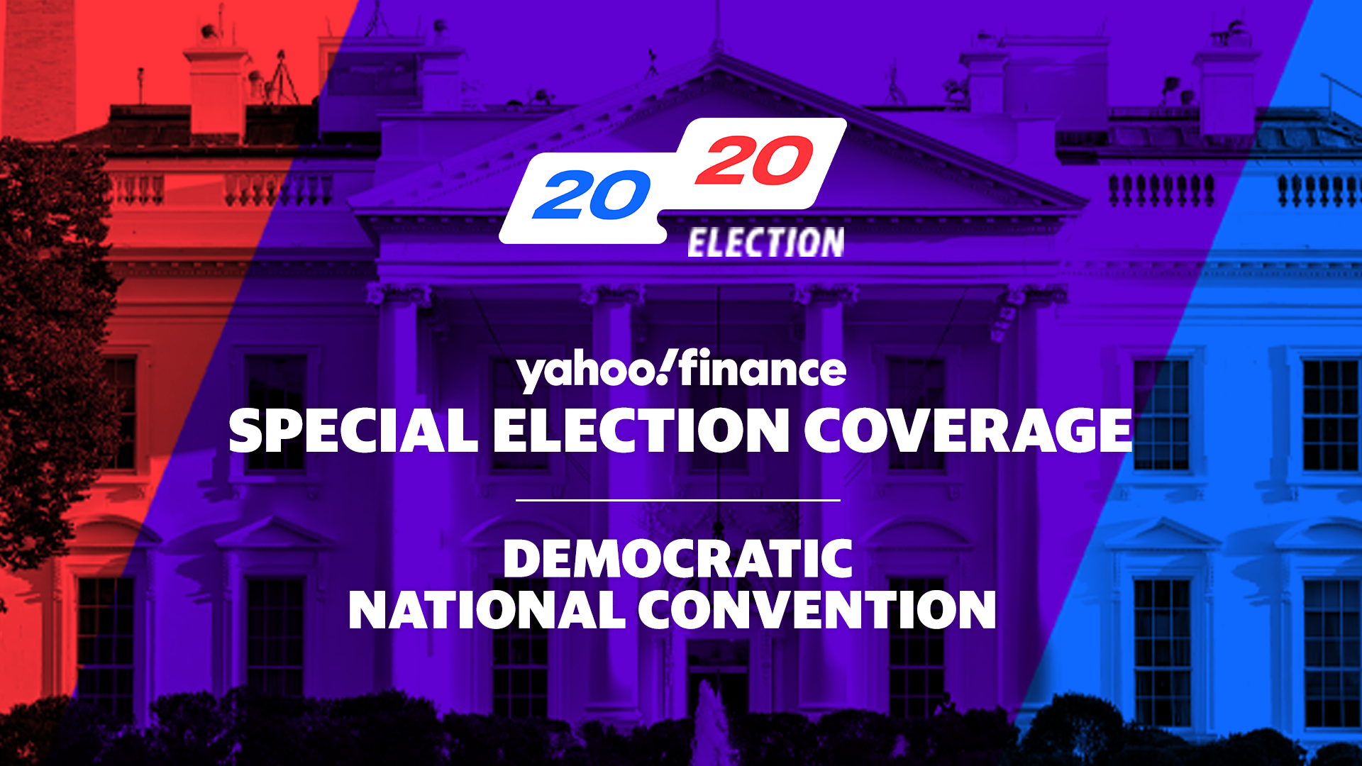 Yahoo Finance 2020 Democratic National Convention Special ...