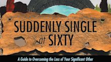 'Suddenly Single at Sixty' Offers Sage Advice and Humorous Insight to Widows and Divorcees Reentering the Dating World