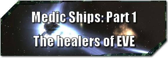 EVE Evolved: Medic ships, part 1: The healers of EVE