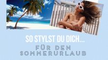 Style me up! by Jill Asemota: So stylst du dich für den Sommer-Urlaub!