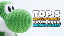 Top 5 Announcements From April Nintendo Direct