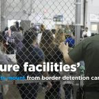 'Imagine your own children there': Grim reports mount from border detention facilities
