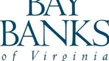 Bay Banks Of Virginia Announces Second Quarter 2017 Dividend