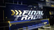 Final Trades: CBOE, EEM & more