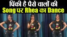 Rhea Chakraborty dance video Pinky Hai Paise Walo Ki goes viral