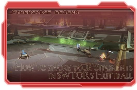 Hyperspace Beacon: How to smoke your opponents in SWTOR's Huttball