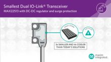 Maxim Unveils Smallest, Most Power-Efficient Dual IO-Link Transceiver with DC-DC Regulator and Surge Protection