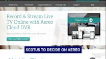 Supreme Court could rule on Aereo today