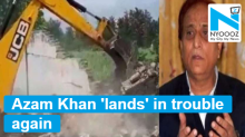 SP leader Azam Khan's luxury resort in trouble, boundary wall demolished