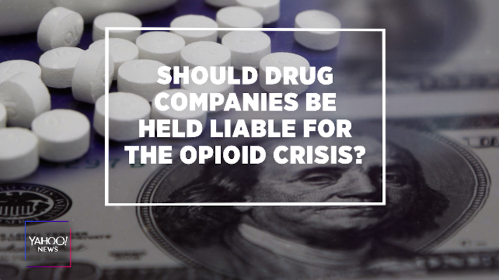 Should drug companies be held liable for the opioid crisis?