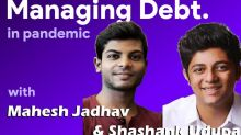 Managing Debt in Pandemic, In Conversation With Mahesh Jadhav & Shashank Udupa