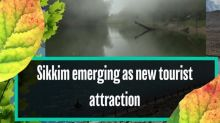 Sikkim emerging as new tourist attraction