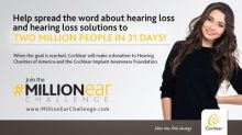 Join Cochlear's #MillionEar Challenge to spread the word about hearing loss and treatment options during Better Hearing and Speech Month